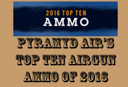 Today, Pyramyd Air announced its top selling airgun ammo of 2016.