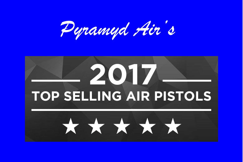 What Can We Learn From Pyramyd Air's Top Selling Air Pistols of 2017?