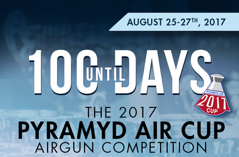 It's Only 100 Days to the 2017 Pyramyd Air Cup!