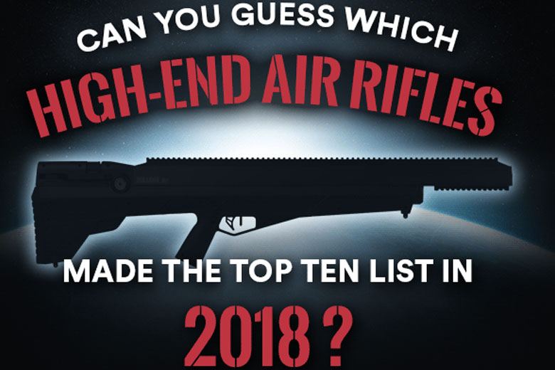 Pyramyd Air's Top Selling 2018 High End Air Rifles