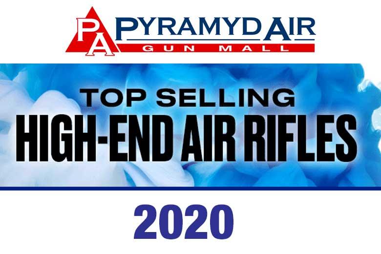 Pyramyd Air's Best Selling 2020 High End Air Rifles